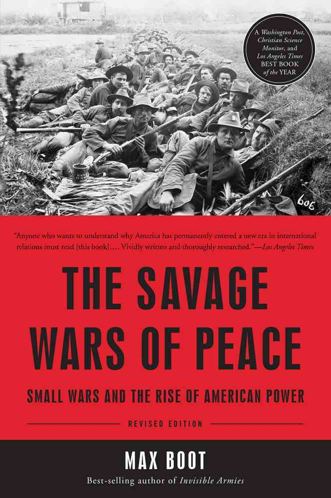 The Savage Wars of Peace By Boot, Max